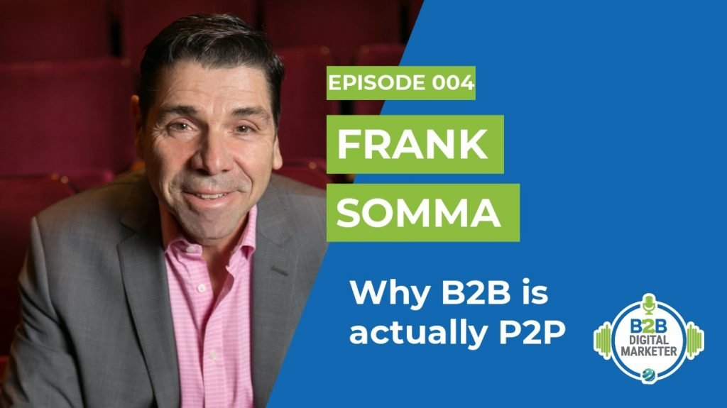 Frank Somma: Why B2B is actually P2P | Episode 004