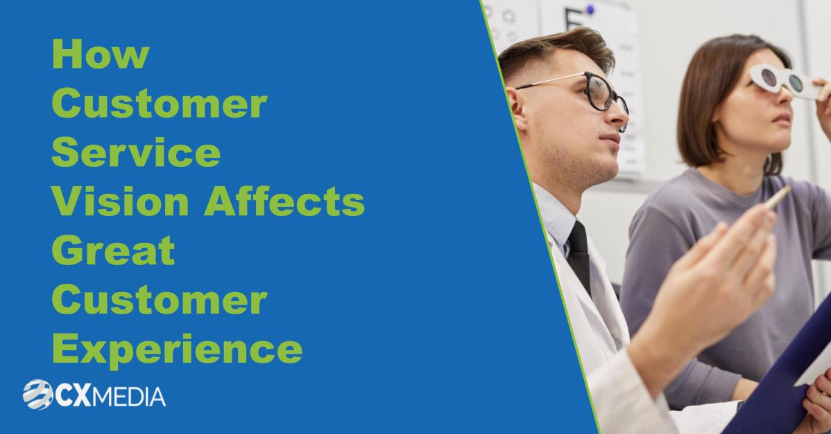 How Customer Service Vision Affects Great Customer Experience
