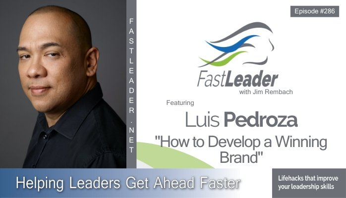 286: Luis Pedroza – How to Develop a Winning Brand