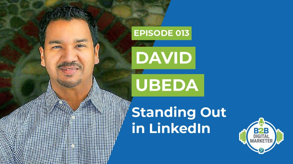 David Ubeda: Standing Out in LinkedIn | Episode 013