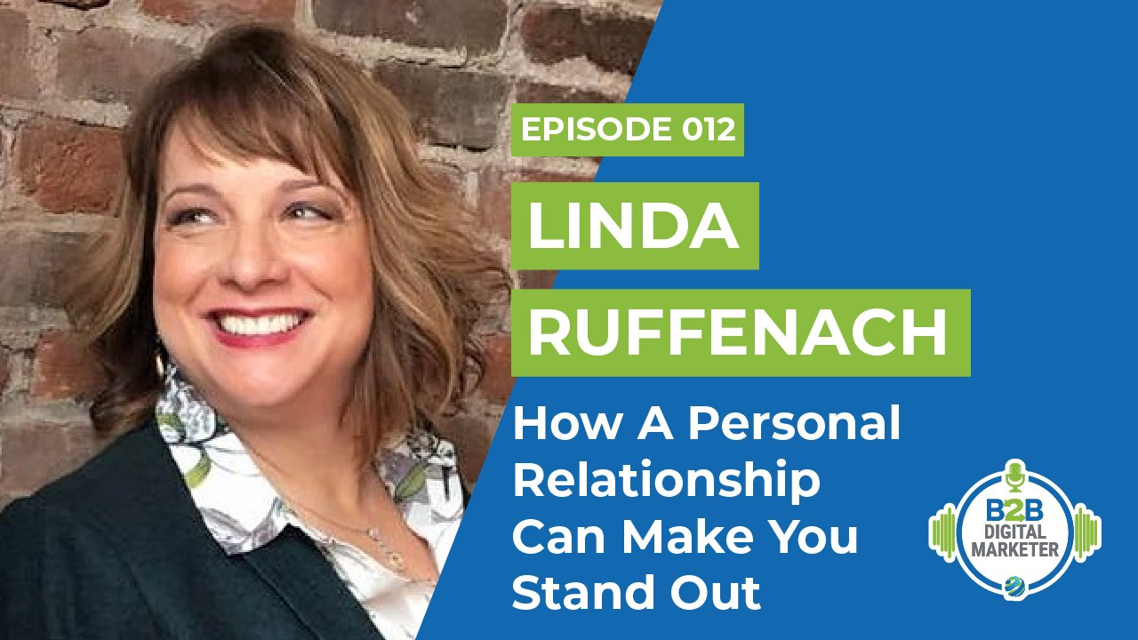 Linda Ruffenach: How A Personal Relationship Can Make You Stand Out | Episode 012